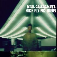 Cover Noel Gallagher's High Flying Birds - Noel Gallagher's High Flying Birds [Deluxe]